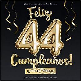 Feliz 44 Cumpleaños - Libro de visitas: Decoración para el ...