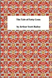 The Tale of Fatty Coon, Arthur Scott Arthur Scott Bailey, 1495392090