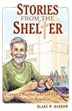 Stories from the Shelter: A Lawyer's Ministry with God's Children Who Are Homeless