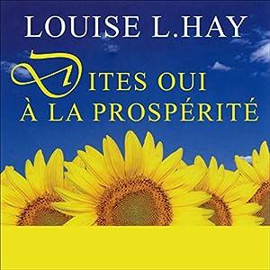 Dites oui à la prospérité | Livre audio