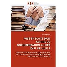 MISE EN PLACE D'UN CENTRE DE DOCUMENTATION A L'UFR IDIST DE LILLE 3