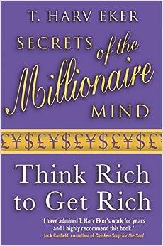 Descargar Secrets Of The Millionaire Mind: Think Rich To Get Rich PDF