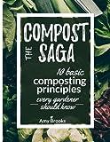 The Compost Saga: 10 Basic Composting Principles
