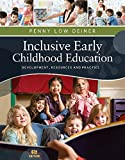 Inclusive Early Childhood Education: Development, Resources, and Practice (PSY 683 Psychology of the Exceptional Child)