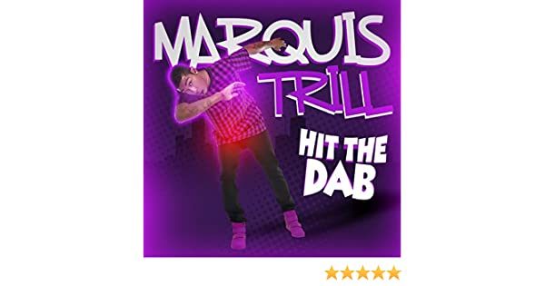 marquis trill hit the dab mp3