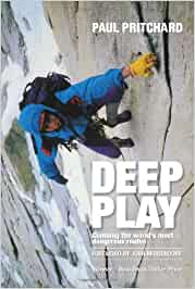 Deep Play: Climbing the worlds most dangerous routes ...