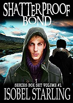 SHATTERPROOF BOND Series Boxset by [Starling, isobel]