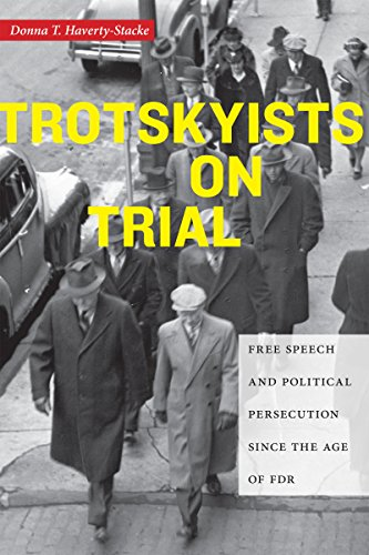 Trotskyists on Trial: Free Speech and Political Persecution Since the Age of FDR (Culture, Labor, History)