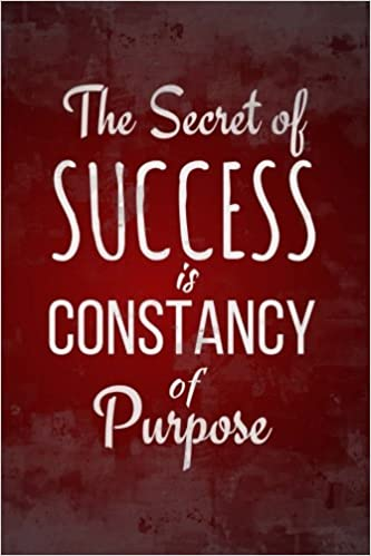 Buy The Secret Of Success Is Constancy Of Purpose Motivational