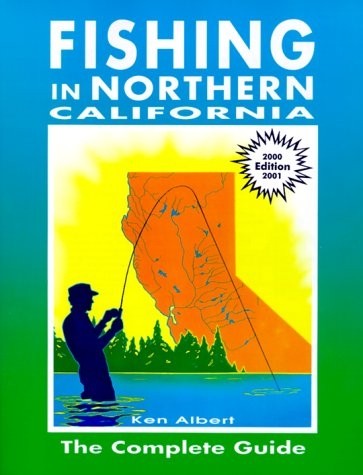 Fishing in Northern California: The Complete Guide (2000 edition)