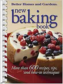 New baking book more than 600 recipes tips and how to Better homes gardens tv show recipes
