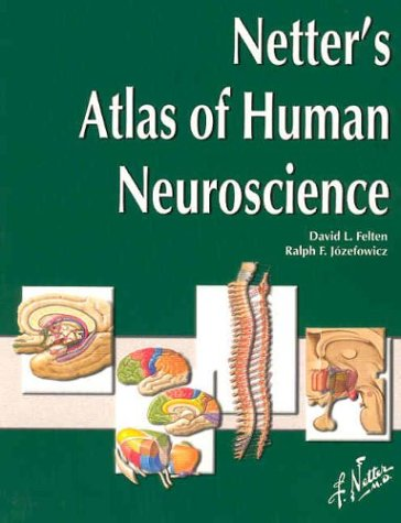 Netter's Atlas of Human Neuroscience, 1e (Netter Basic Science)