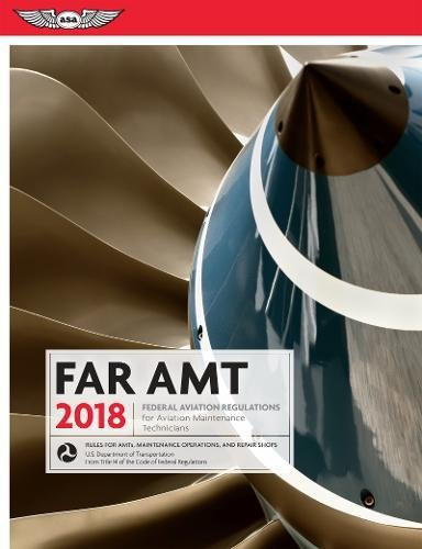 Far Amt 2018  Federal Aviation Regulations For Aviation Maintenance Technicians  Far Aim Series