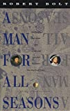 A Man for All Seasons, Robert Bolt, 0679728228