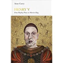 Henry V (Penguin Monarchs): From Playboy Prince to Warrior King