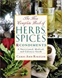 The New Complete Book of Herbs, Spices and Condiments, Carol Ann Rinzler, 0816041539