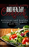Insanely Yummy and Healthy Cookbook: Delicious and Healthy Recipes your Family will Love