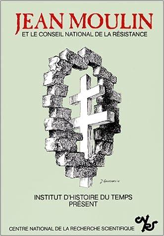 Livre gratuits en ligne Jean Moulin et le Conseil national de la Résistance pdf, epub