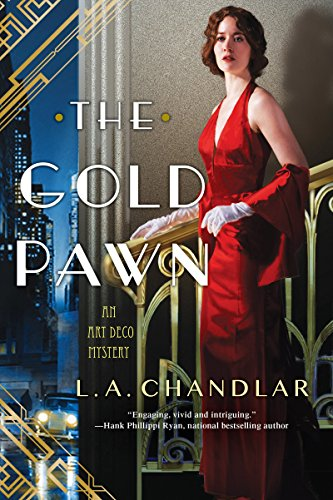 The Gold Pawn (An Art Deco Mystery) by [Chandlar, L.A.]