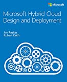 Microsoft Hybrid Cloud Design and Deployment (IT Best Practices - Microsoft Press)