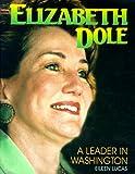Elizabeth Dole, Eileen Lucas, 0761302034