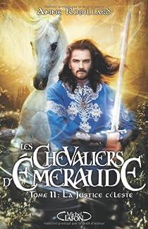 Les Chevaliers d'Emeraude, tome 11 : La justice céleste par Robillard