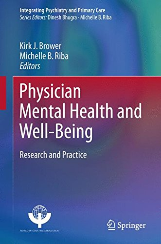 Physician Mental Health and Well-Being: Research and Practice (Integrating Psychiatry and Primary Care)