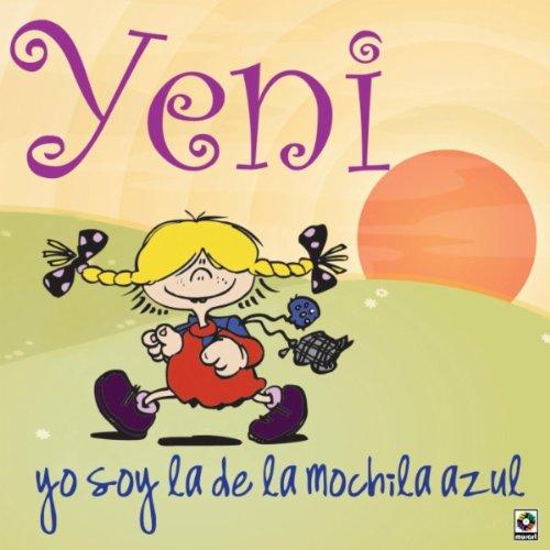 mama yeni from the album yo soy la de la mochila azul july 31 2007 be