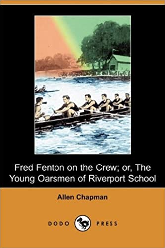 Book Fred Fenton on the Crew; Or, the Young Oarsmen of Riverport School (Dodo Press)