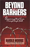 Beyond the Barriers, Harold Morris, 0849999936