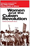 Women and the Cuban Revolution: Speeches and Documents by Fidel Castro, Vilma Espín, and others