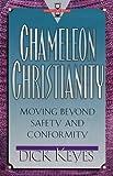 Chameleon Christianity, Dick Keyes, 080105866X
