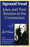 Jokes and Their Relation to the Unconscious (Standard Edition of the Complete Psychological Works of Sigmund Freud)