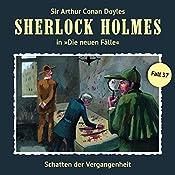 Schatten der Vergangenheit (Sherlock Holmes - Die neuen Fälle 37) | Andreas Masuth