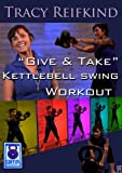 """Tracy Reifkind, """"Give and Take"""" A Kettlebell Swing workout for beginners"""