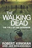 The Walking Dead: The Fall of the Governor: Part One by Kirkman, Robert, Bonansinga, Jay (2013) Hardcover