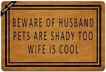 Cindy Anne Beware of Husband Pets are Shady Too Wife is Cool Doormat Entrance Floor Mat Funny Doormat Door Mat Decorative Indoor Outdoor Doormat 23.6 by 15.7 Inch Machine Washable Fabric Top