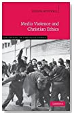 Media Violence and Christian Ethics (New Studies in Christian Ethics)