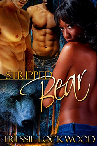 Stripped Bear Kindle Edition By Tressie Lockwood Paranormal