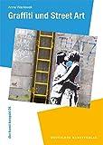 Graffiti und Street Art (dkv kunst kompakt)