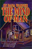 Mind of Man, Dana Warner, 0595650570