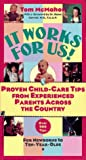 It Works for Us : Proven Child Care Tips from Experienced Parents Across the Country, McMahon, Tom, 0671777335