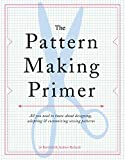 The Pattern Making Primer: All You Need to Know