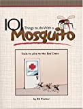 101 Things to Do with a Mosquito, Ed Fischer, 1591931010