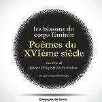 Les Blasons du Corps Féminin : poèmes du XVIème siècle |  divers auteurs