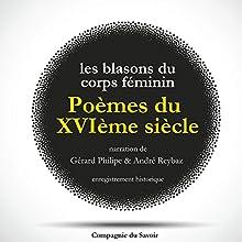 Les Blasons du Corps Féminin : poèmes du XVIème siècle Performance Auteur(s) :  divers auteurs Narrateur(s) : Gérard Philipe, André Reybaz