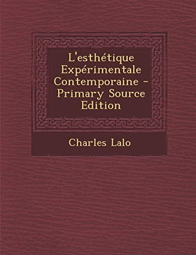 L'esthetique Experimentale Contemporaine  [Lalo, Charles] (Tapa Blanda)