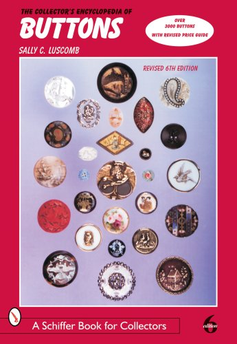 Antique Button Collectors (The Collector's Encyclopedia of Buttons (Schiffer Book for)