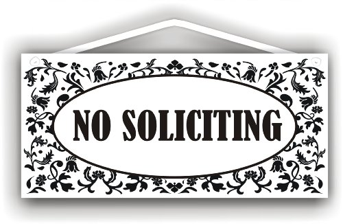 No Soliciting Sign for Indoor or Outdoor use by (Hole Street Sign)