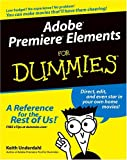 Adobe Premiere Elements for Dummies®, Keith Underdahl, 0764578812